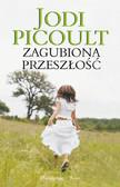 Jodi Picoult - Zagubiona Przeszłość