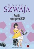 Monika Szwaja - Zapiski Stanu Poważnego