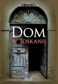 Anita Stojałowska - Dom w toskanii