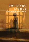 Małgorzata Przytuła-Sawicka - Dni złego słońca