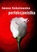 Iwona Sobolewska - Perfekcjonistka
