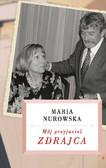 Maria Nurowska - Mój przyjaciel zdrajca