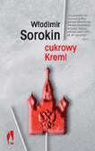 Władimir Sorokin - Cukrowy Kreml