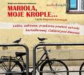 Małgorzata Gutowska-Adamczyk - Mariola, moje krople…