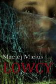 Maciej Mielus - Łowcy