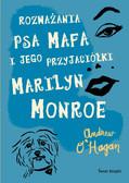 Andrew O`Hagan - Rozważania psa Mafa i jego przyjaciółki Marilyn Monroe
