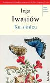 Inga Iwasiów - Ku słońcu