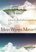 Radosław Lemański, Urszula Lemańska - Moja Wyspa Marzeń