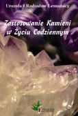 Radosław Lemański, Urszula Lemańska - Zastosowanie Kamieni w Życiu Codziennym