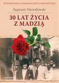 Zygmunt Niewidowski - 30 lat życia z Madzią