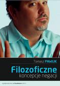 Tomasz Pawlik - Filozoficzne koncepcje negacji
