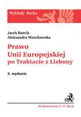 Jacek Barcik, Aleksandra Wentkowska - Prawo Unii Europejskiej po Traktacie z Lizbony