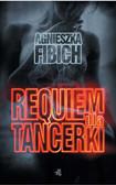 Agnieszka Fibich - Requiem dla tancerki