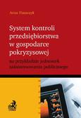 Artur Płaszczyk - System kontroli przedsiębiorstwa w gospodarce pokryzysowej na przykładzie jednostek zainteresowania publicznego
