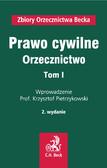 Krzysztof Pietrzykowski - Prawo cywilne. Orzecznictwo. Tom I