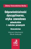 Wojciech Marchwicki, Marek Niedużak - Odpowiedzialność dyscyplinarna oraz etyka zawodowa adwokatów i radców prawnych. Orzecznictwo