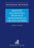 Leszek Kociucki - Zdolność do czynności prawnych osób dorosłych i jej ograniczenia
