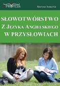 Martyna Somerlik - Słowotwórstwo z Języka Angielskiego w Przysłowiach