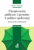 Marcin Kawiński - Ubezpieczenia publiczne i prywatne w polityce społecznej. Skuteczność i efektywność