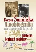Dorota Sumińska - Autobiografia na czterech łapach,  czyli historia jednej rodziny oraz psów, kotów,  koni, jeży, żółwi, węży...i ich krewnych