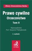 Krzysztof Pietrzykowski - Prawo cywilne. Orzecznictwo. Tom II
