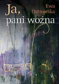 Ewa Ostrowska - Ja, pani woźna