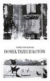 Marek Nowakowski - Domek trzech kotów