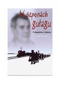 Rafał Pławiński - W szponach gułagu: Pożegnanie z Syberią