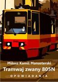 Miłosz Kamil Manasterski - Tramwaj zwany 805N. Opowiadania