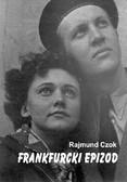 Rajmund Czok - Frankfurcki epizod