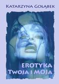 Katarzyna Gołąbek - Erotyka Twoja i Moja