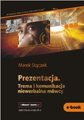 Marek Stączek - Prezentacja. Trema i komunikacja niewerbalna mówcy