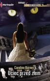 Caroline Burnes - Uciec przed złem