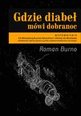Roman Burno - Gdzie diabeł mówi dobranoc