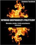 Kazimierz Turaliński - Wywiad gospodarczy i polityczny. Metodyka, taktyka i źródła pozyskiwania