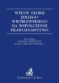Tomasz Bekrycht, Marek Zirk-Sadowski - Wpływ teorii Jerzego Wróblewskiego na współczesne prawoznawstwo