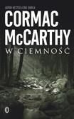 Cormac McCarthy - W ciemność