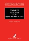 Marcin Adamczyk - Świadek koronny Analiza prawno-kryminalistyczna