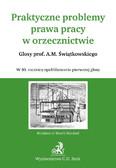 Marek Wandzel - Praktyczne problemy prawa pracy w orzecznictwie Glosy prof. A.M. Świątkowskiego