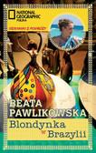 Beata Pawlikowska - Blondynka w Brazylii