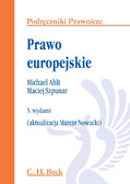 Michael Ahlt, Maciej Szpunar, Marcin Nowacki - Prawo europejskie