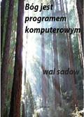 Wal Sadow - Bóg jest programem komputerowym