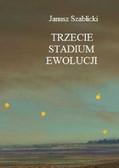 Janusz Szablicki - Trzecie stadium ewolucji