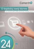 Wojciech Kyciak, Marek Kończal, Łukasz Majewski - E-ksploduj swój biznes. Jak prowadzic własny sklep internetowy i osiągnąć sukces?