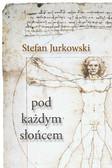 Stefan Jurkowski - Pod każdym słońcem