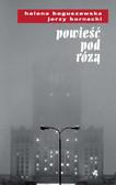 Jerzy Kornacki - Powieść pod różą
