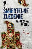 Katarzyna Rygiel - Śmiertelne zlecenie