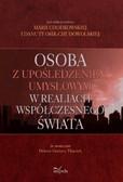 Chodkowska Maria, Danuta Osik-Chudowolska - Osoba z upośledzeniem umysłowym w realiach współczesnego świata