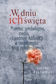 Lucyna Kopciewicz - W dniu ich święta