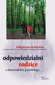 Małgorzata Kościelska - Odpowiedzialni rodzice